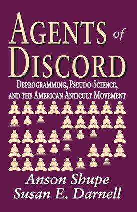 Agents of Discord: Deprogramming, Pseudo-Science, and the American Anticult Movement, 1st Edition (Hardback) book cover