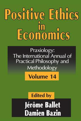 Positive Ethics in Economics: Volume 14, Praxiology: The International Annual of Practical Philosophy and Methodology book cover