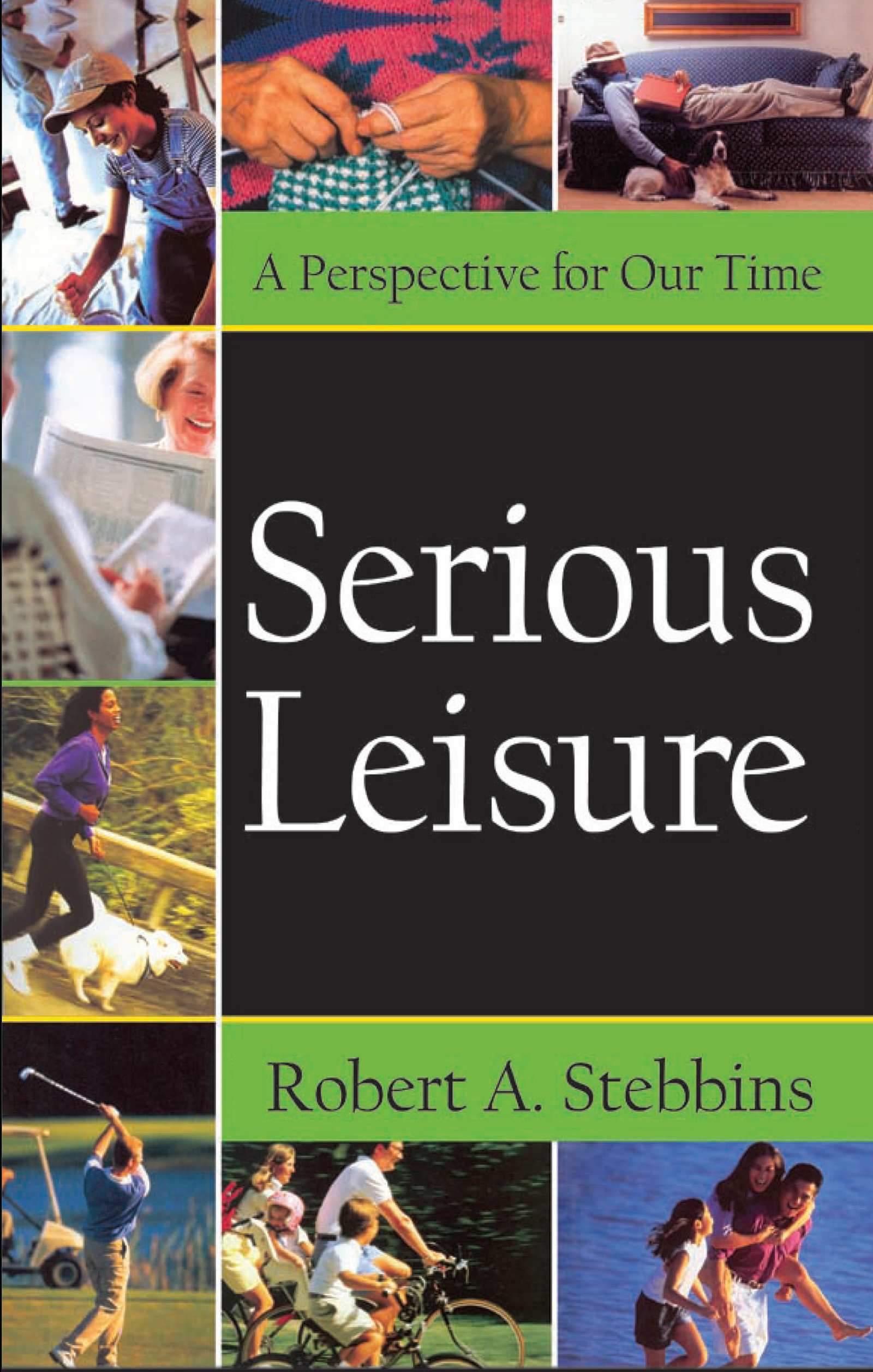 Serious Leisure: A Perspective for Our Time, 1st Edition (Hardback) book cover