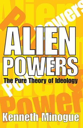 Alien Powers: The Pure Theory of Ideology, 1st Edition (Hardback) book cover