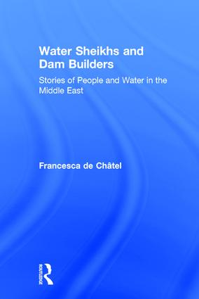 Water Sheikhs and Dam Builders: Stories of People and Water in the Middle East, 1st Edition (Paperback) book cover