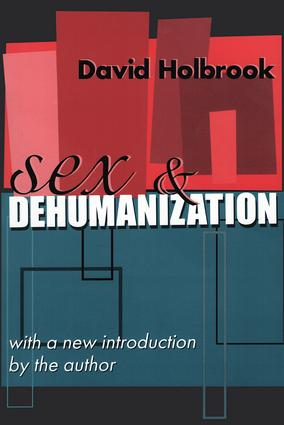 Sex and Dehumanization: 1st Edition (Paperback) book cover