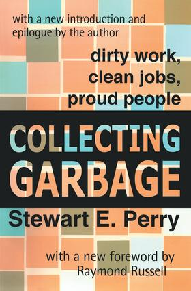 Collecting Garbage: Dirty Work, Clean Jobs, Proud People, 1st Edition (Paperback) book cover