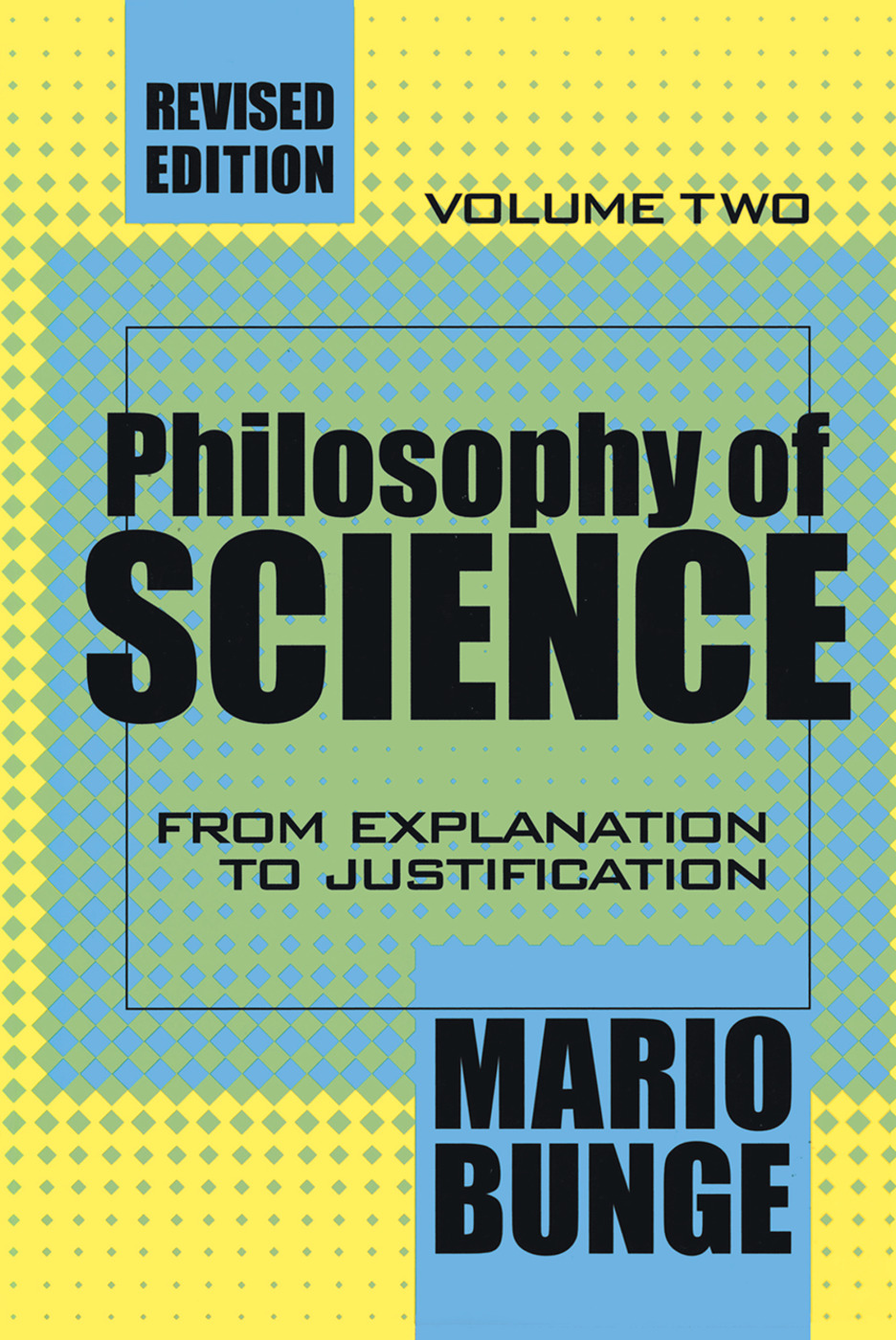 Philosophy of Science: Volume 2, From Explanation to Justification, 1st Edition (Paperback) book cover