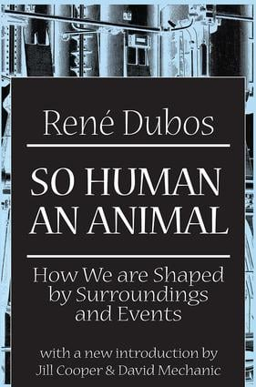 So Human an Animal: How We are Shaped by Surroundings and Events, 1st Edition (Paperback) book cover