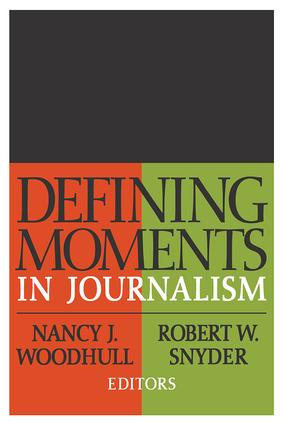 Defining Moments in Journalism: 1st Edition (Paperback) book cover