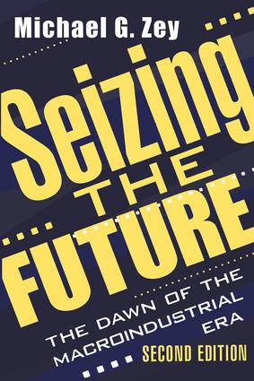 Seizing the Future: Dawn of the Macroindustrial Era, 2nd Edition (Paperback) book cover