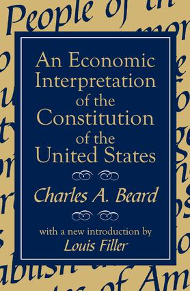 An Economic Interpretation of the Constitution of the United States: 1st Edition (Paperback) book cover