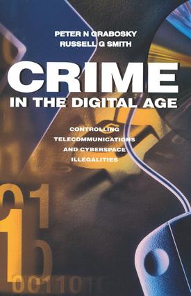 Crime in the Digital Age: Controlling Telecommunications and Cyberspace Illegalities, 1st Edition (Paperback) book cover