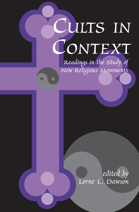 Cults in Context: Readings in the Study of New Religious Movements, 1st Edition (Paperback) book cover