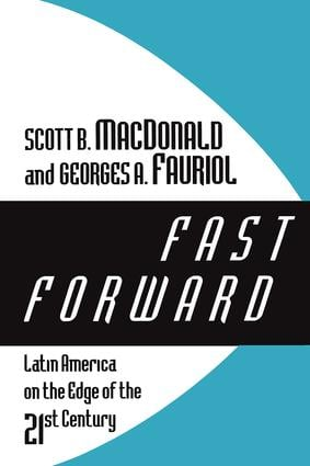 Fast Forward: Latin America on the Edge of the 21st Century, 1st Edition (Paperback) book cover