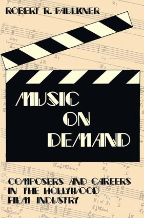 Music on Demand: Composers and Careers in the Hollywood Film Industry, 1st Edition (Paperback) book cover