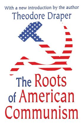 The Roots of American Communism: 1st Edition (Paperback) book cover