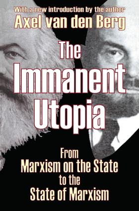The Immanent Utopia: From Marxism on the State to the State of Marxism, 1st Edition (Paperback) book cover