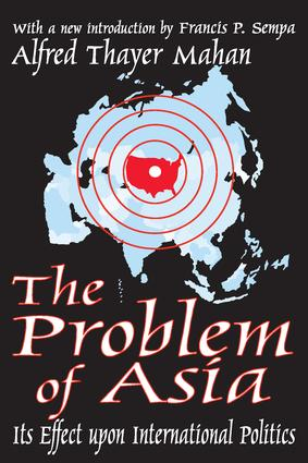 The Problem of Asia: Its Effect upon International Politics, 1st Edition (Paperback) book cover