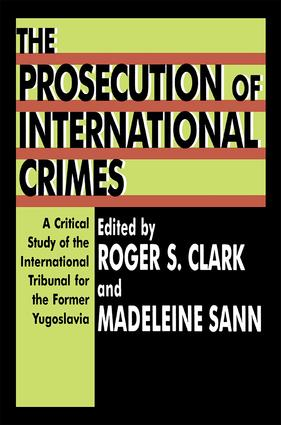 The Prosecution of International Crimes: A Critical Study of the International Tribunal for the Former Yugoslavia, 1st Edition (Paperback) book cover