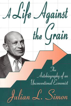 A Life against the Grain: The Autobiography of an Unconventional Economist, 1st Edition (Paperback) book cover