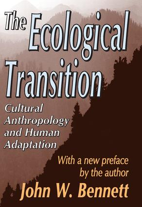 The Ecological Transition: Cultural Anthropology and Human Adaptation, 1st Edition (Paperback) book cover