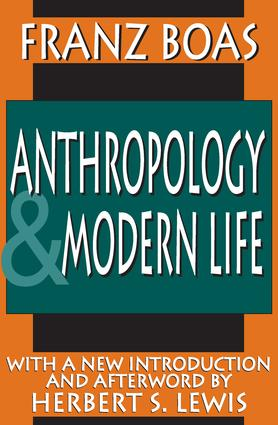 Anthropology and Modern Life: 1st Edition (Paperback) book cover