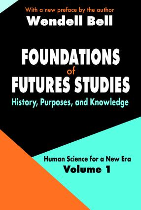 Foundations of Futures Studies: Volume 1: History, Purposes, and Knowledge, 1st Edition (Paperback) book cover