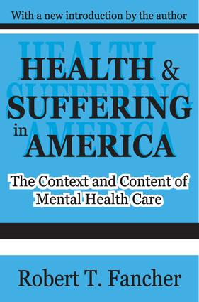 Health and Suffering in America: The Context and Content of Mental Health Care book cover
