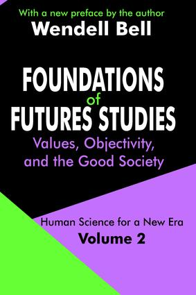 Foundations of Futures Studies: Volume 2: Values, Objectivity, and the Good Society, 1st Edition (Paperback) book cover