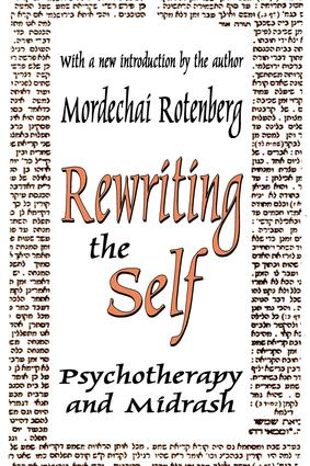 Rewriting the Self: Psychotherapy and Midrash, 1st Edition (Paperback) book cover