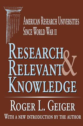 Research and Relevant Knowledge: American Research Universities Since World War II, 1st Edition (Paperback) book cover