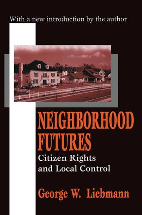Neighborhood Futures: Citizen Rights and Local Control, 1st Edition (Paperback) book cover