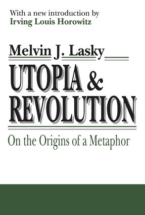 Utopia and Revolution: On the Origins of a Metaphor, 1st Edition (Paperback) book cover