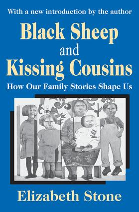 Black Sheep and Kissing Cousins: How Our Family Stories Shape Us, 1st Edition (Paperback) book cover