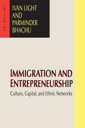 Immigration and Entrepreneurship: Culture, Capital, and Ethnic Networks, 1st Edition (Paperback) book cover