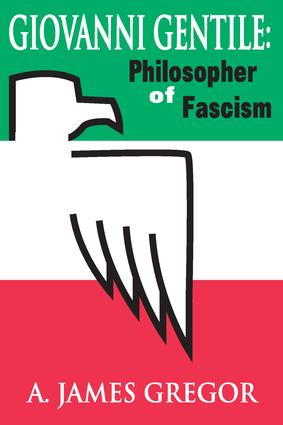Giovanni Gentile: Philosopher of Fascism, 1st Edition (Paperback) book cover