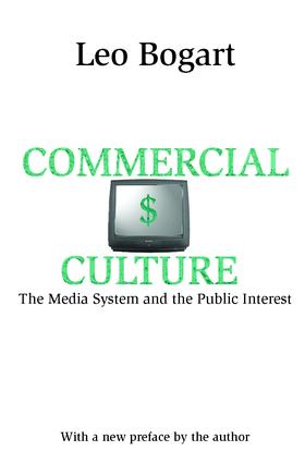 Commercial Culture: The Media System and the Public Interest, 1st Edition (Paperback) book cover