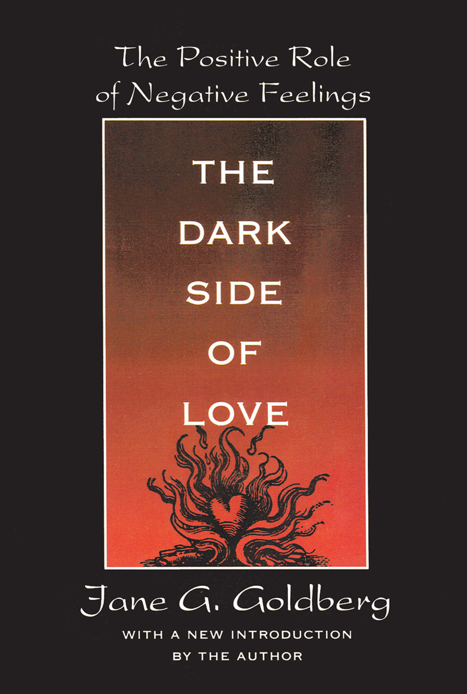 The Dark Side of Love: The Positive Role of Negative Feelings, 1st