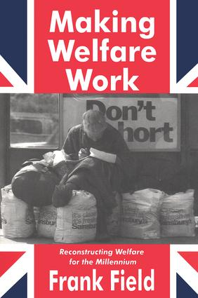 Making Welfare Work: Reconstructing Welfare for the Millennium, 1st Edition (Paperback) book cover