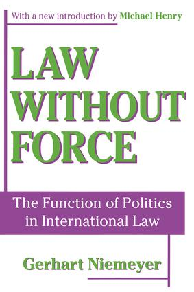 Law without Force: The Function of Politics in International Law, 1st Edition (Paperback) book cover