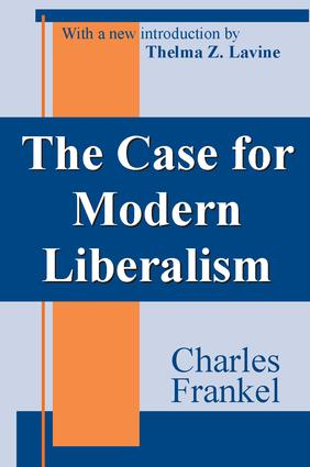 The Case for Modern Liberalism: 1st Edition (Paperback) book cover