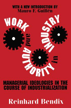 Work and Authority in Industry: Managerial Ideologies in the Course of Industrialization, 1st Edition (Paperback) book cover