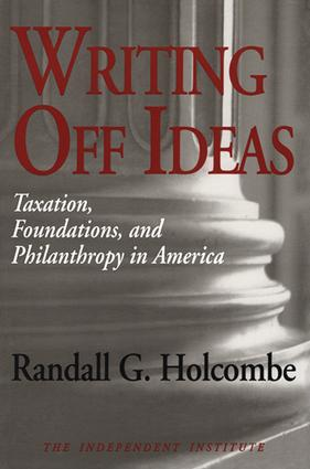 Writing Off Ideas: Taxation, Philanthropy and America's Non-profit Foundations, 1st Edition (Paperback) book cover