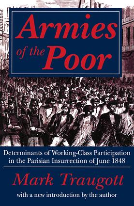 Armies of the Poor: Determinants of Working-class Participation in in the Parisian Insurrection of June 1848, 1st Edition (Paperback) book cover