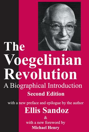 The Voegelinian Revolution: A Biographical Introduction, 1st Edition (Paperback) book cover