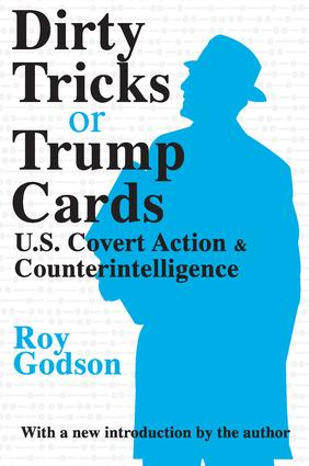 Dirty Tricks or Trump Cards: U.S. Covert Action and Counterintelligence, 1st Edition (Paperback) book cover