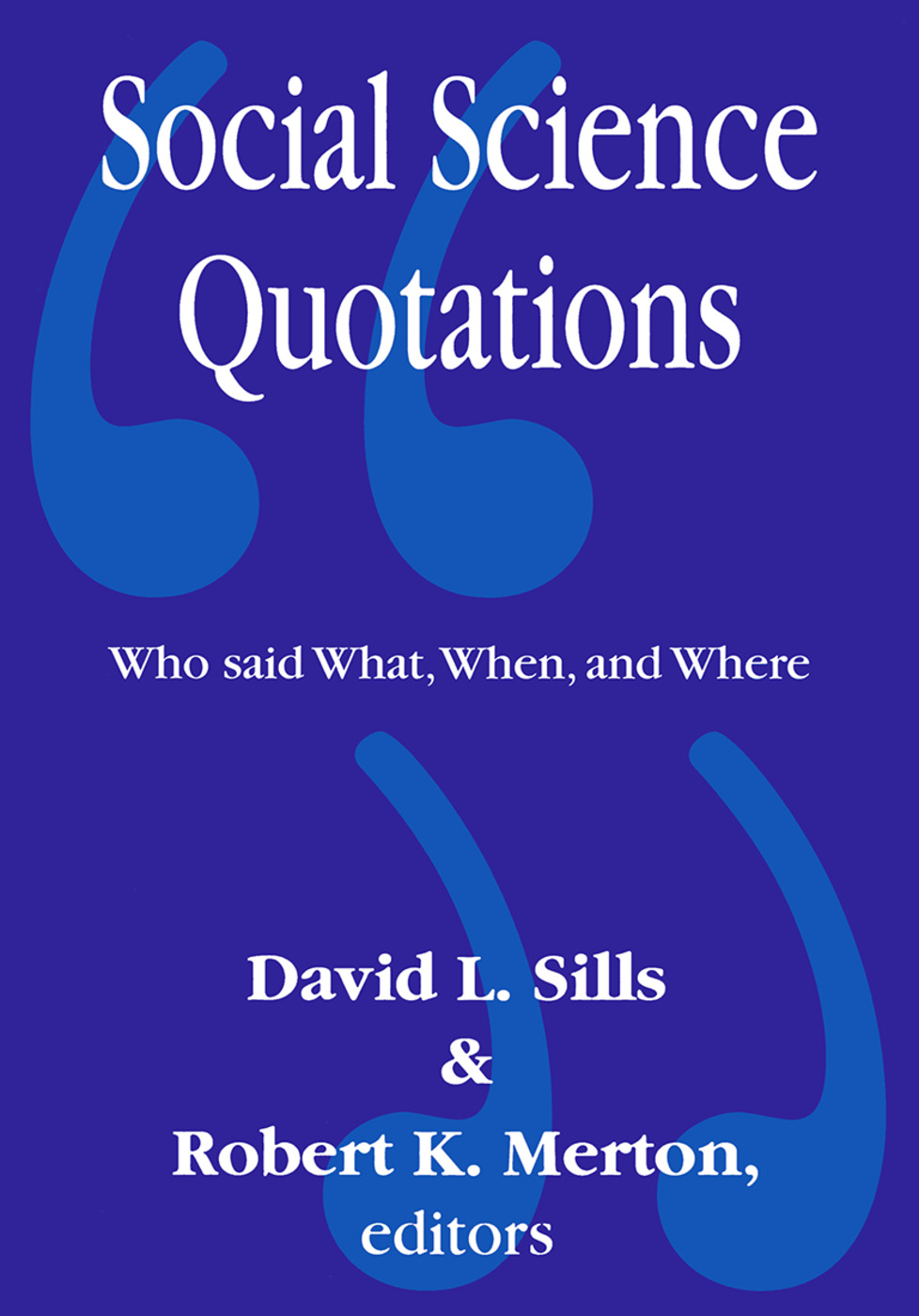 Social Science Quotations: Who Said What, When, and Where, 1st Edition (Paperback) book cover