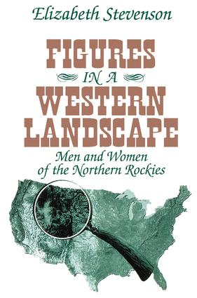 Figures in a Western Landscape: Men and Women of the Northern Rockies, 1st Edition (Paperback) book cover