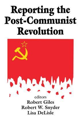Reporting the Post-communist Revolution