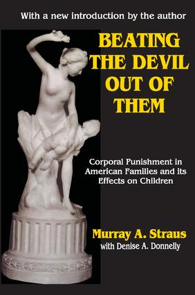 Beating the Devil Out of Them: Corporal Punishment in American Children, 2nd Edition (Paperback) book cover