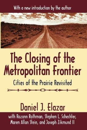 The Closing of the Metropolitan Frontier: Cities of the Prairie Revisited, 1st Edition (Paperback) book cover