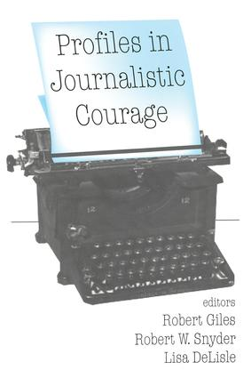 Profiles in Journalistic Courage: 1st Edition (Paperback) book cover