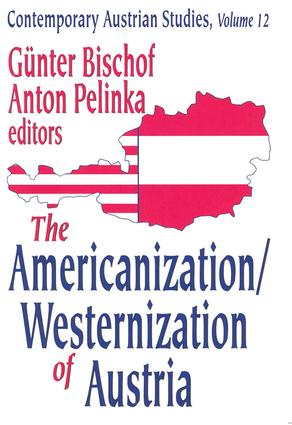 The Americanization/Westernization of Austria: 1st Edition (Paperback) book cover